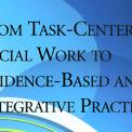 From Task-Centered Social Work to Evidence-based and Integrative Practice